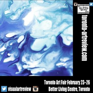 Celebrated Toronto Art Fair February 23-26, 2017 Exhibition Place, Toronto